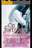 Forbidden: a Contemporary Romance Anthology