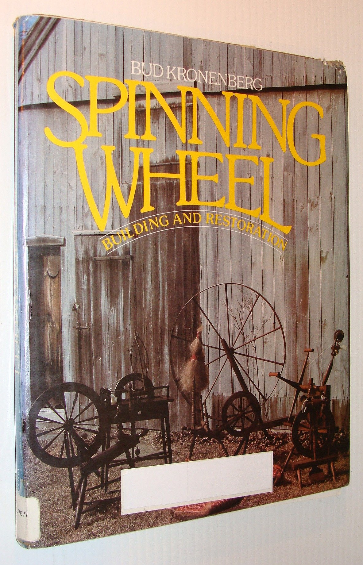 Spinning Wheel Building and Restoration: Bud Kronenberg: 9780442219154:  Amazon.com: Books