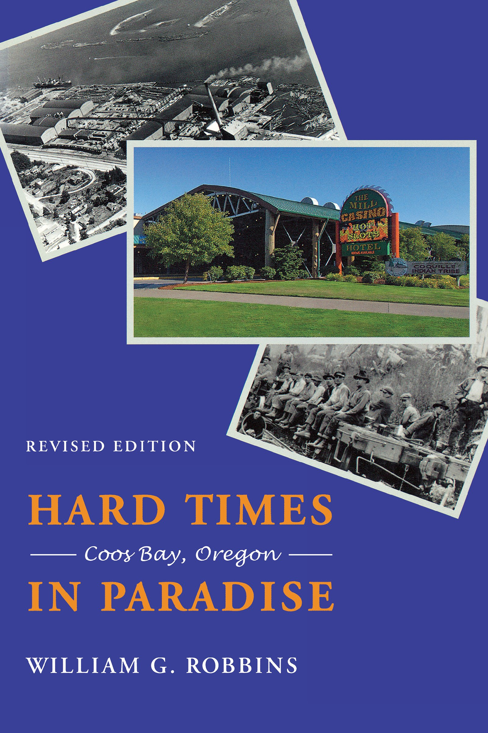 Hard Times in Paradise: Coos Bay, Oregon, Revised Edition ebook