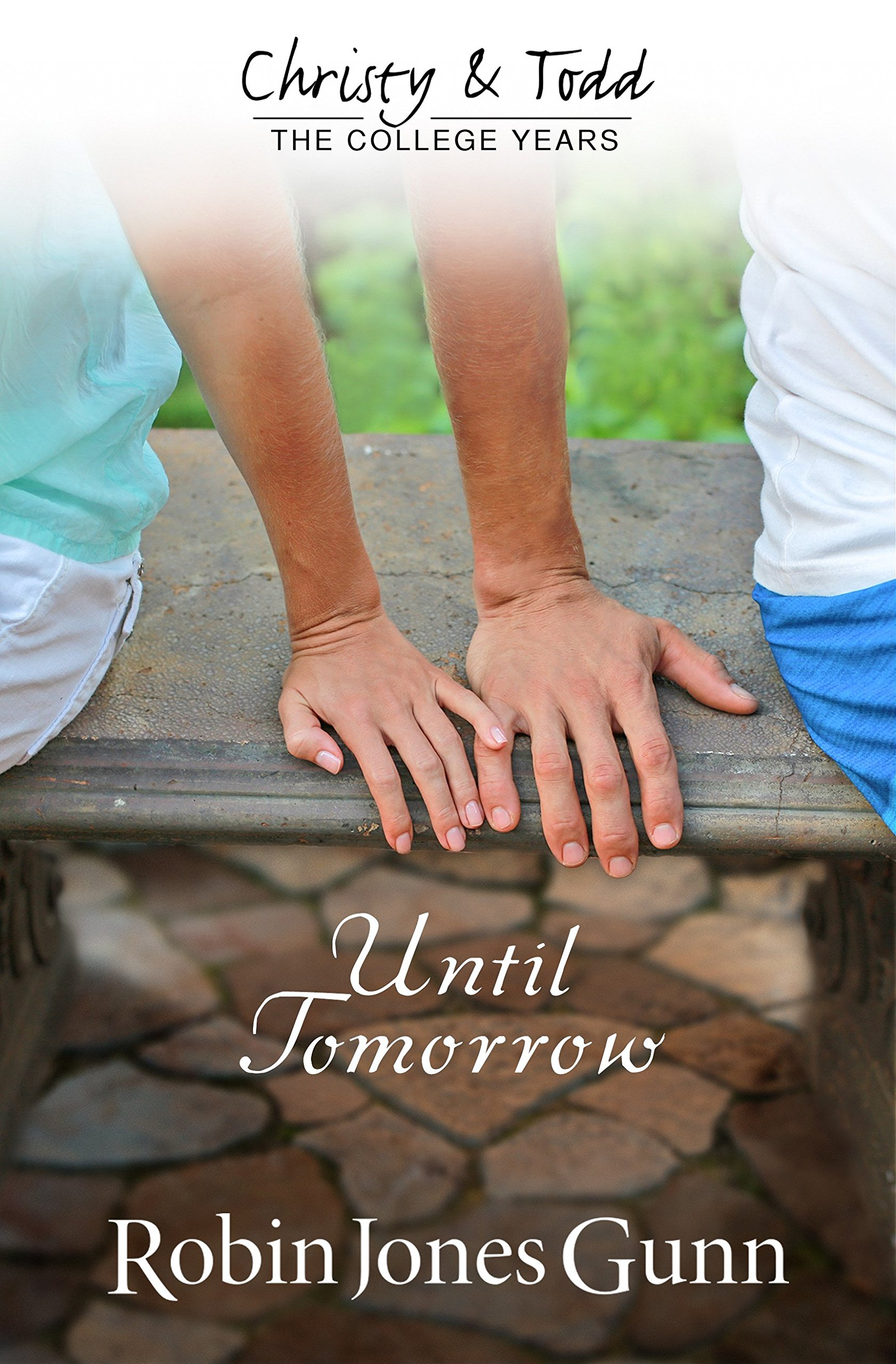 Until Tomorrow (christy And Todd: College Years Book 1) (christy & Todd: College  Years): Robin Jones Gunn: 9781942704003: Amazon: Books