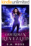 Guardian Revealed: An Urban Fantasy Adventure (Camille Prentice Book 2)