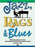 Jazz, Rags & Blues, Book 3: 10 Original Pieces for Intermediate to Late Intermediate Piano
