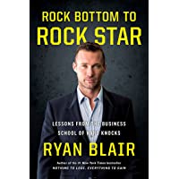 Rock Bottom to Rock Star: Lessons from the Business School of Hard Knocks^Rock Bottom to Rock Star: Lessons from the Business School of Hard Knocks