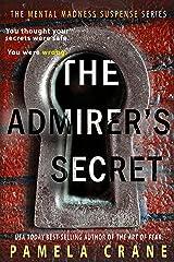 The Admirer's Secret: A psychological thriller (Mental Madness Suspense) Kindle Edition