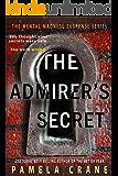 The Admirer's Secret: A psychological thriller (Mental Madness Suspense)