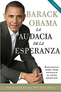 La audacia de la esperanza: Reflexiones sobre como restaurar el sueno americano (Spanish Edition