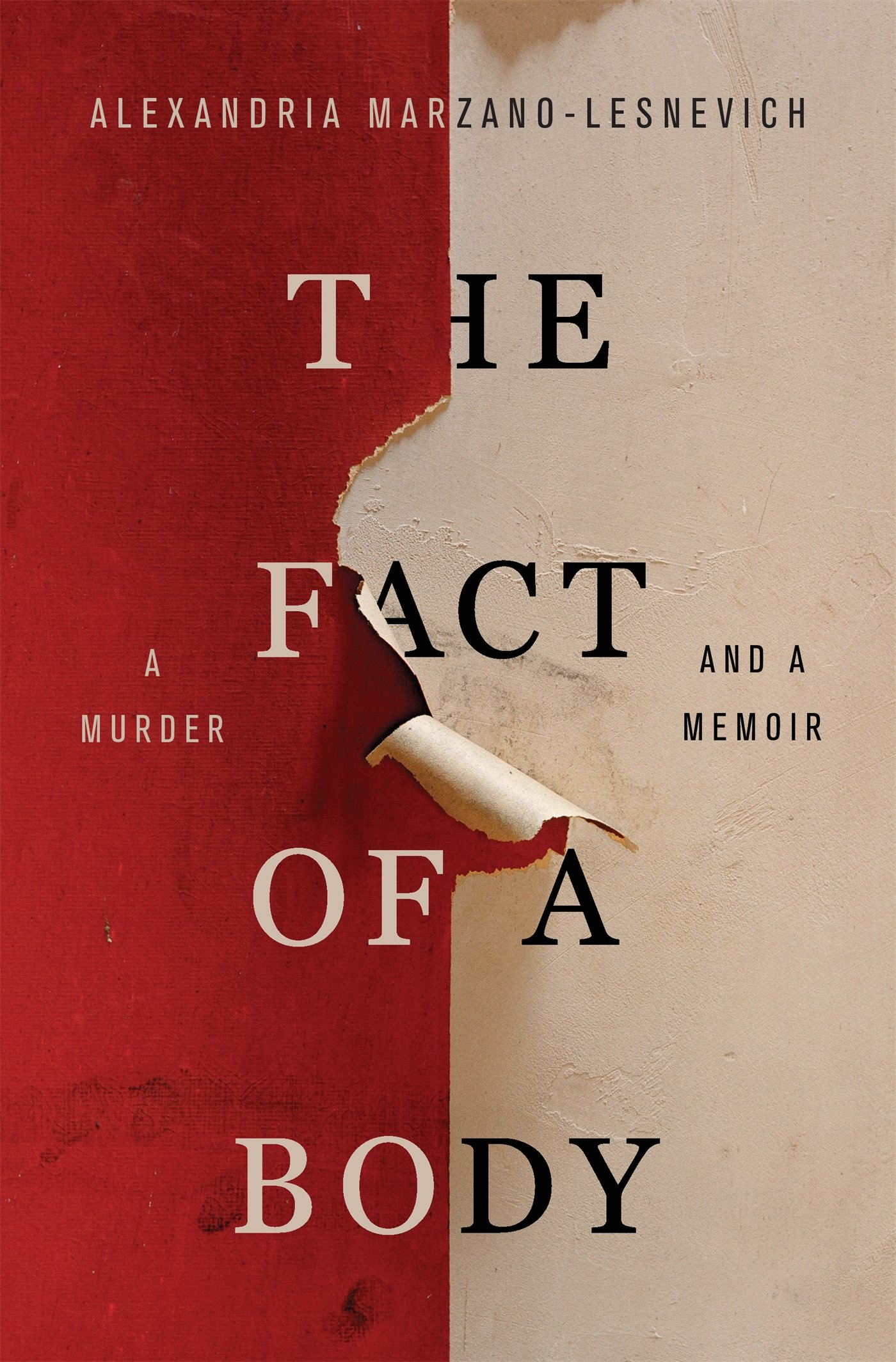 The Fact Of A Body A Murder And A Memoir Amazon A Marzano