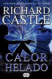 Calor helado (Serie Castle 4): Libro basado en la serie de televisión