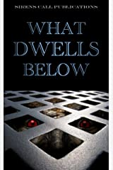 What Dwells Below Kindle Edition