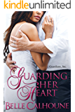 Guarding Her Heart (Guardians Inc. Book 1)