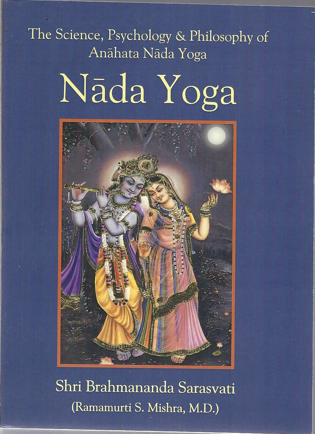 Nada Yoga: The Science, Psychology & Philosophy of Anahata ...
