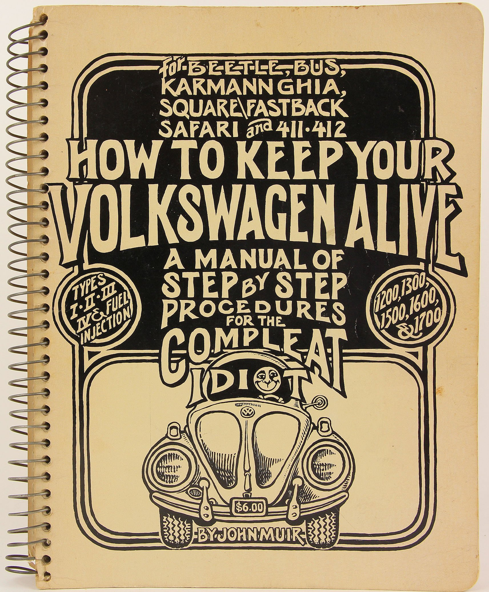 How to Keep Your Volkswagen Alive: A Manual of Step by Step Procedures for  the Compleat Idiot: John Muir, Tosh Gregg, Junipero Scopulorum:  9780912528335: ...