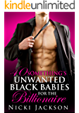 40 Something's Unwanted Black Babies for the Billionaire (BWWM Romance)