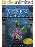 The Agben School (The Legend of the Gamesmen Book 2)