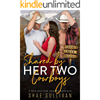 Shared by Her Two Cowboys: A MFM Western Menage Romance (Crooked Creek Montana Book 3)