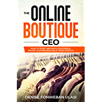 The Online Boutique CEO - How to Start An Online Clothing Boutique Line from Scratch
