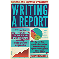 Writing A Report, 9th Edition: How to prepare, write & present really effective reports (How to Books)
