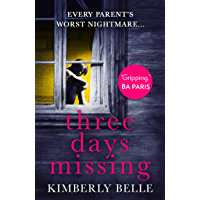 Three Days Missing: A nail-biting psychological thriller with a killer twist!