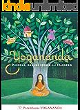 Yogananda. Piccole, grandi storie del Maestro (Ricerca interiore)