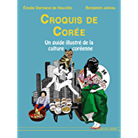 Croquis de Corée: Un guide illustré de la culture coréenne (French Edition)
