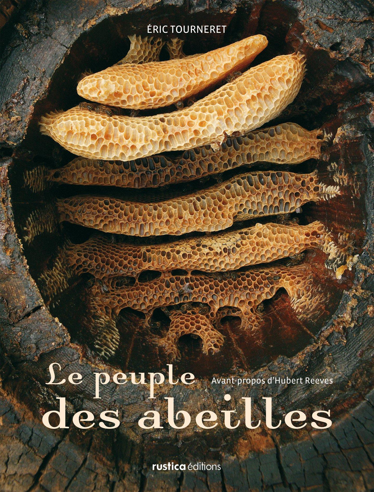 Le peuple des abeilles Relié – 1 novembre 2007 Eric Tourneret Hubert Reeves Editions Rustica 2840387794