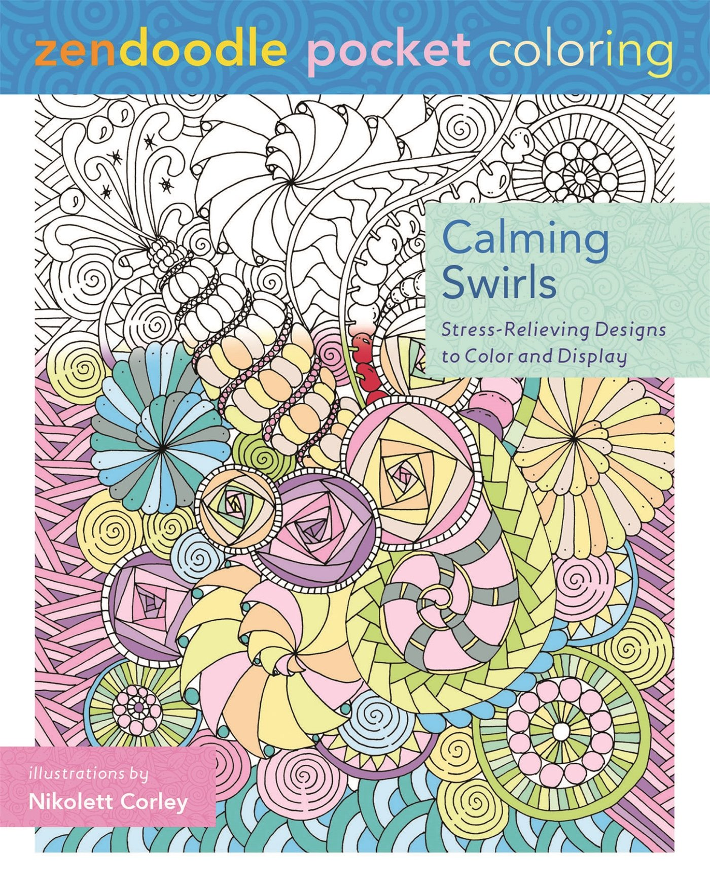 Zendoodle coloring enchanting gardens - Amazon Com Zendoodle Pocket Coloring Calming Swirls Stress Relieving Designs To Color And Display 9781250105110 Nikolett Corley Books
