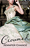 Crowned: Gowns & Crowns, Book 4