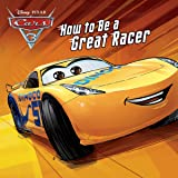 Cars 3: How to Be a Great Racer (Disney Storybook (eBook))