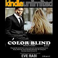 Color Blind - Woman in Love -  Heartbreaking romantic crime and suspense interracial romance: Book 6