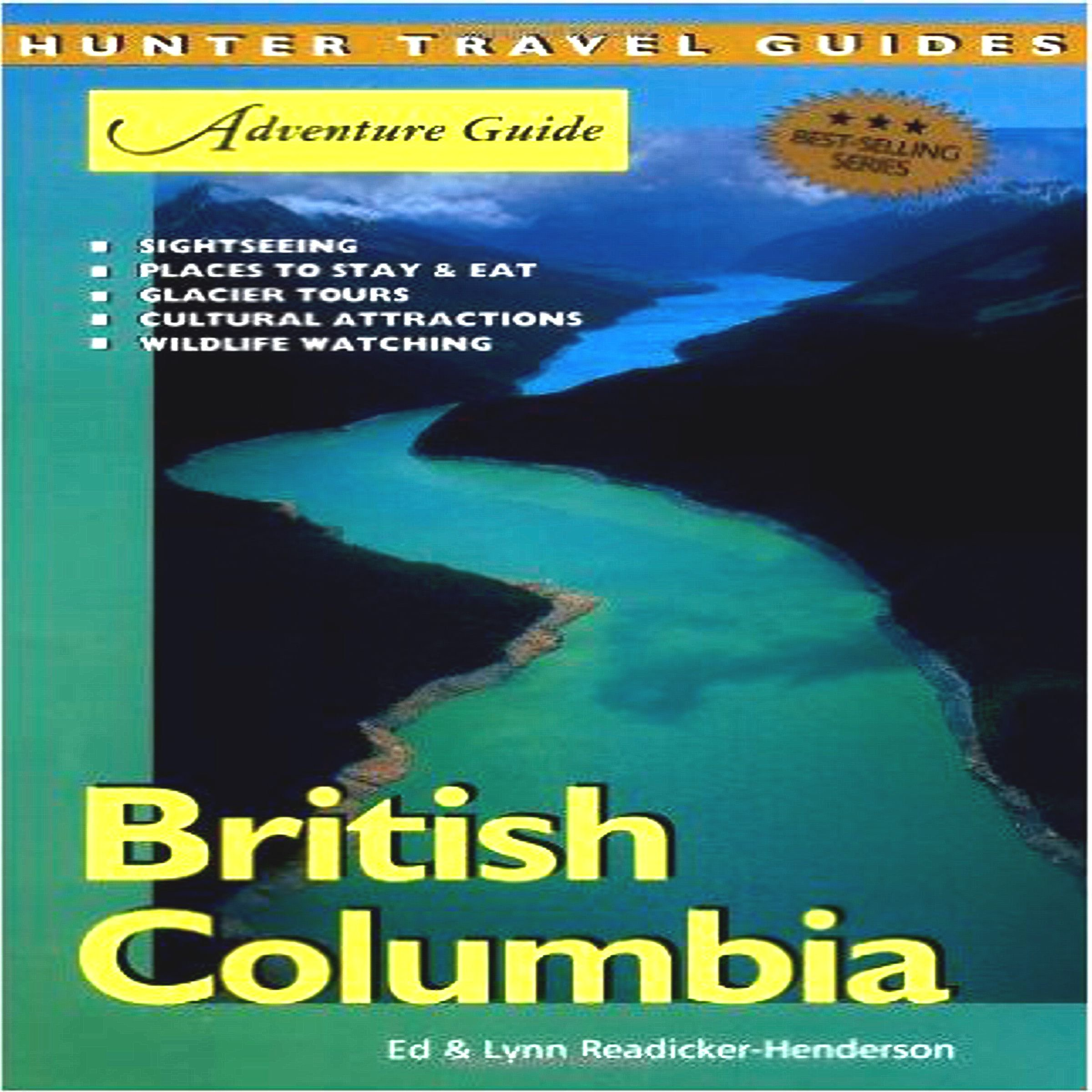 British Columbia Adventure Guide: Adventure Guides Series