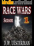 RACE WARS: Season One: Episodes 1-6