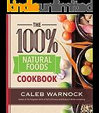 The 100 Percent Natural Foods Cookbook