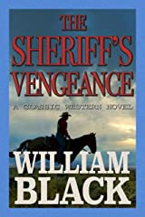 The Sheriff's Vengeance (A Classic Western Novel) Kindle Edition