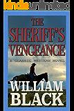 The Sheriff's Vengeance (A Classic Western Novel)