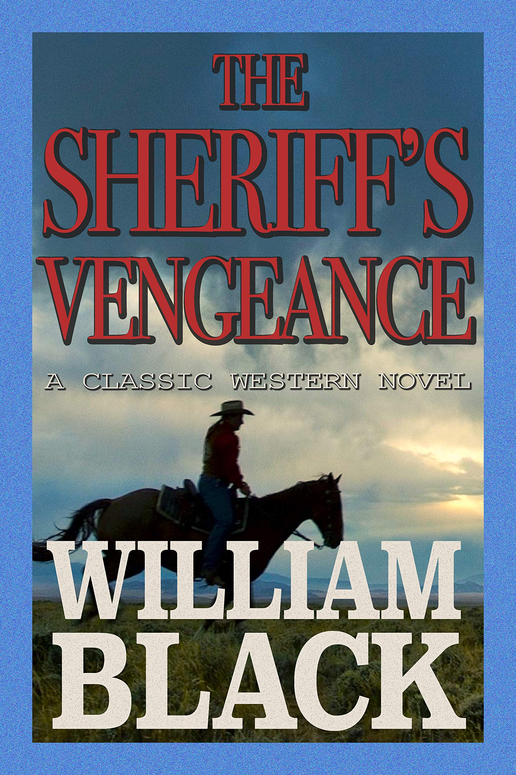 The Sheriff's Vengeance  A Classic Western Novel   English Edition