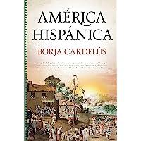 América hispánica: La obra de España en el Nuevo Mundo (Historia)