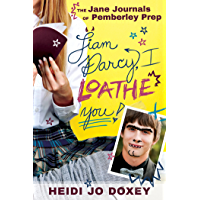 Liam Darcy, I Loathe You (The Jane Journals at Pemberley Prep Book 1) (English Edition)