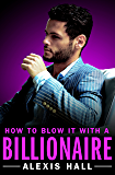 How to Blow It with a Billionaire (Arden St. Ives Book 2)