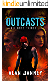 Outcasts: All good things... (The Outlaw Book 4)