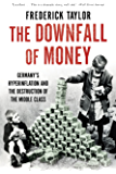 The Downfall of Money: Germany's Hyperinflation and the Destruction of the Middle Class