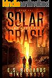 The Collapse - Solar Crash Book 1: (A Post-Apocalyptic Survival Thriller Series)