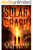 The Collapse - Solar Crash Book 1: (A Post-Apocalyptic Survival Thriller Series)