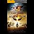 Cast Under an Alien Sun (Destiny's Crucible Book 1)