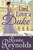Lord Love a Duke (The Lords of Oxford Book 1)