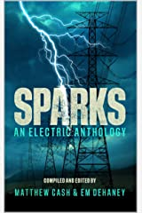 Sparks: An Electric Anthology Kindle Edition