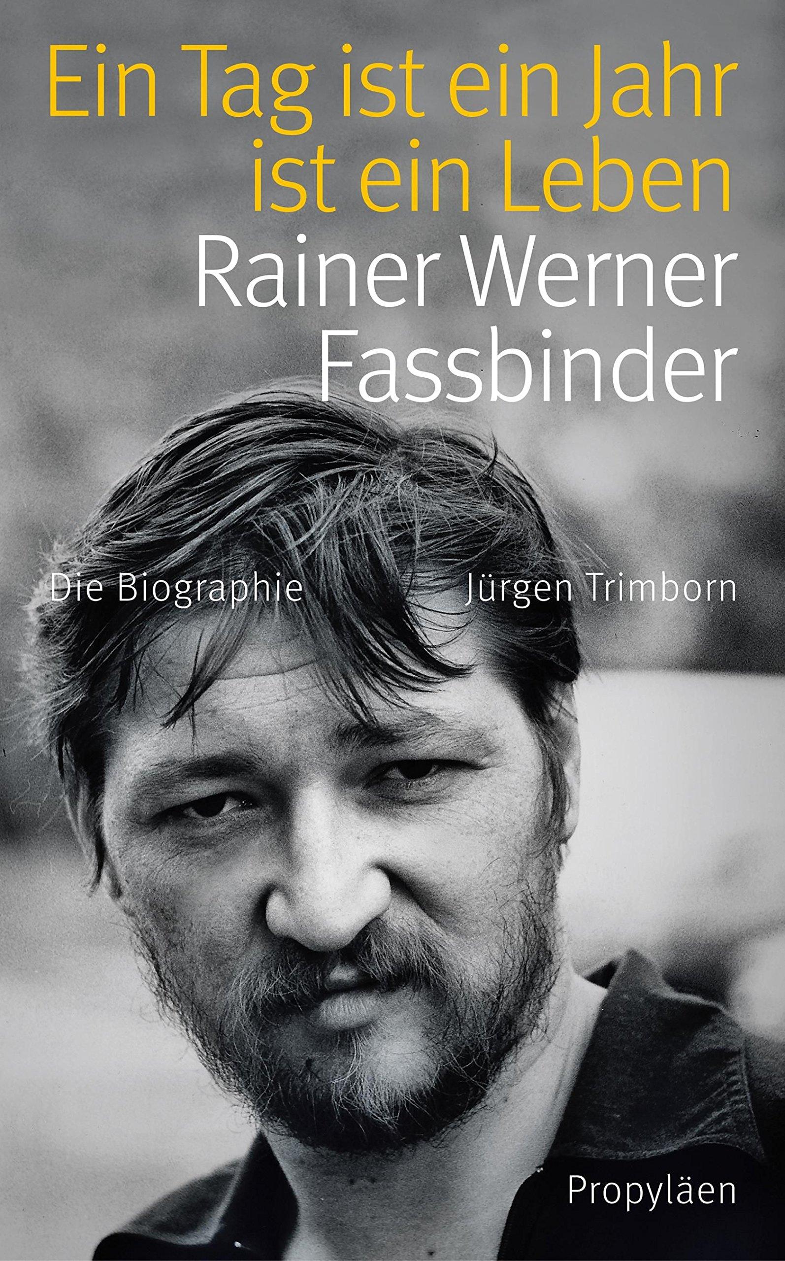 Ein Tag ist ein Jahr ist ein Leben: Rainer Werner Fassbinder Gebundenes Buch – 15. März 2012 Jürgen Trimborn Propyläen Verlag 3549074263 Film