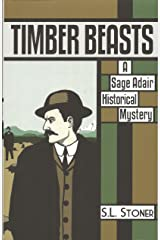 Timber Beasts: A Sage Adair Historical Mystery of the Pacific Northwest (Book 1) Perfect Paperback