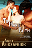 To Have Faith (Men of the Sprawling A Ranch Book 3)