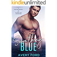Something Blue : A Baxter Springs & Silver Lake Crossover