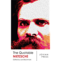 The Quotable Nietzsche (English Edition)